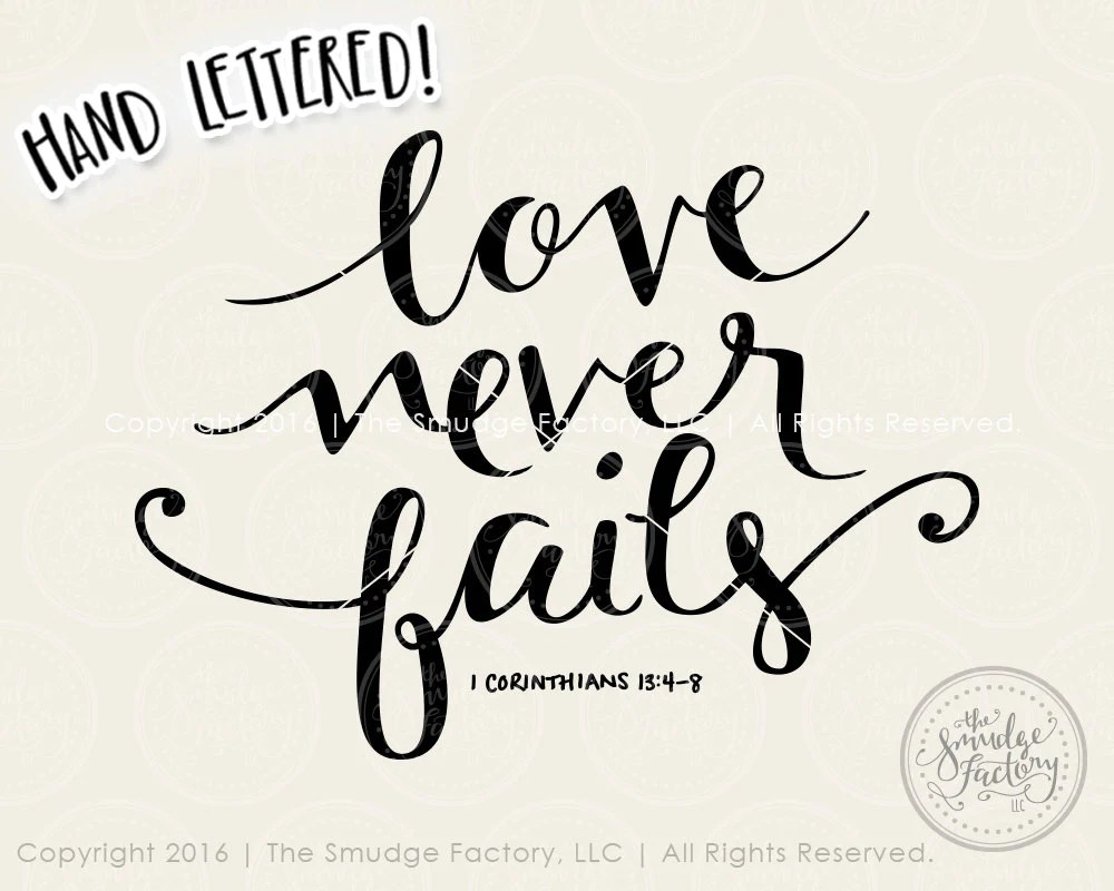 Love Never Fails SVG & Printable - The Smudge Factory