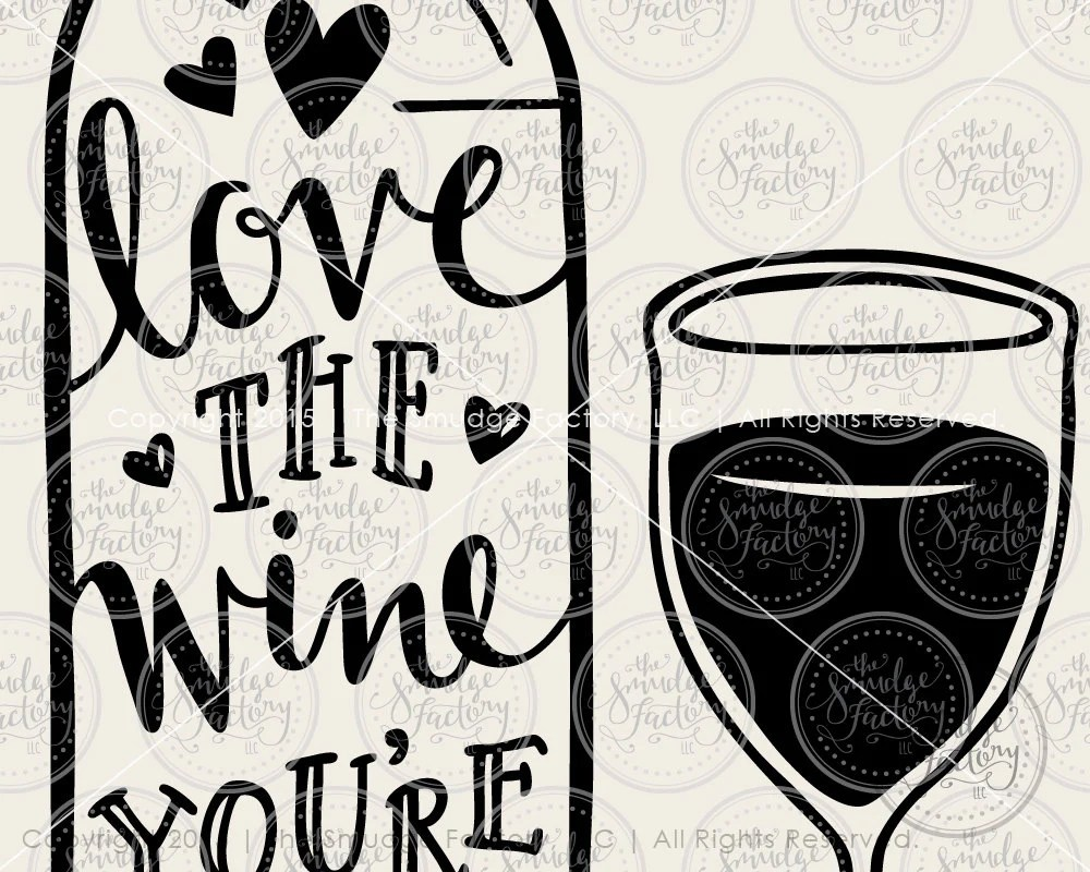 Download Love the Wine You're With SVG & Printable - The Smudge Factory