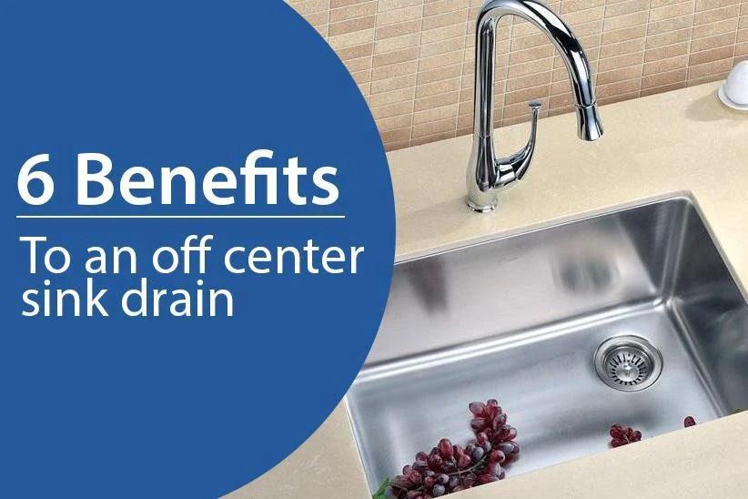 benefits of an off center sink drain