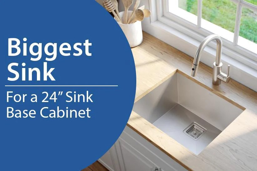 largest sinks for 24 inch cabinets for