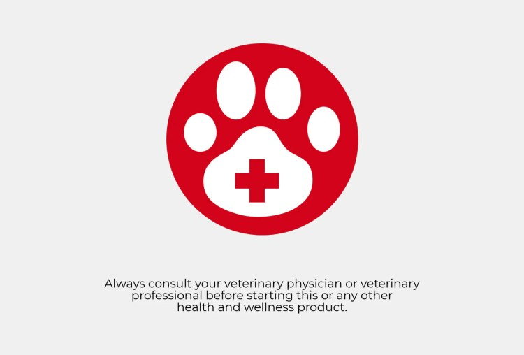Always consult your veterinary physician or veterinary professional before starting this or any other health and wellness product.
