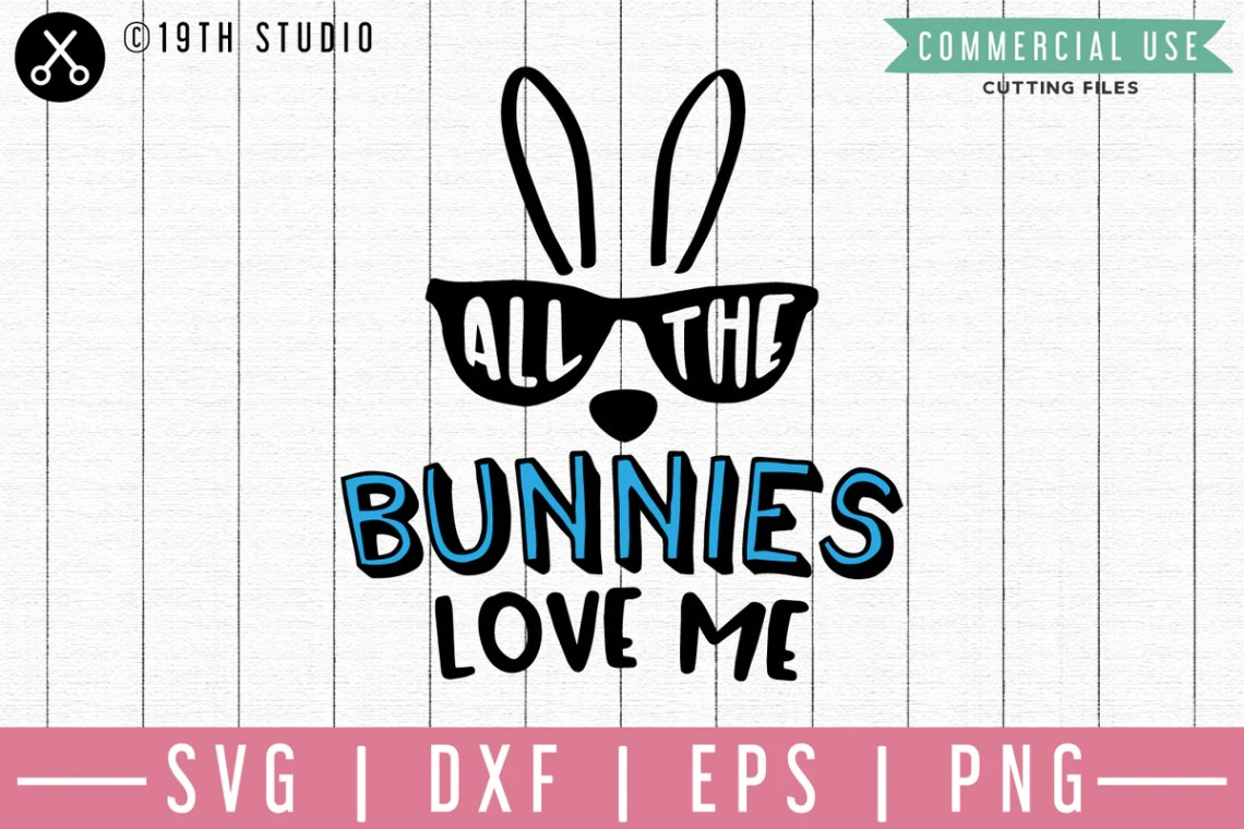 Download All the bunnies love me SVG | M46F | An Easter SVG cut ...