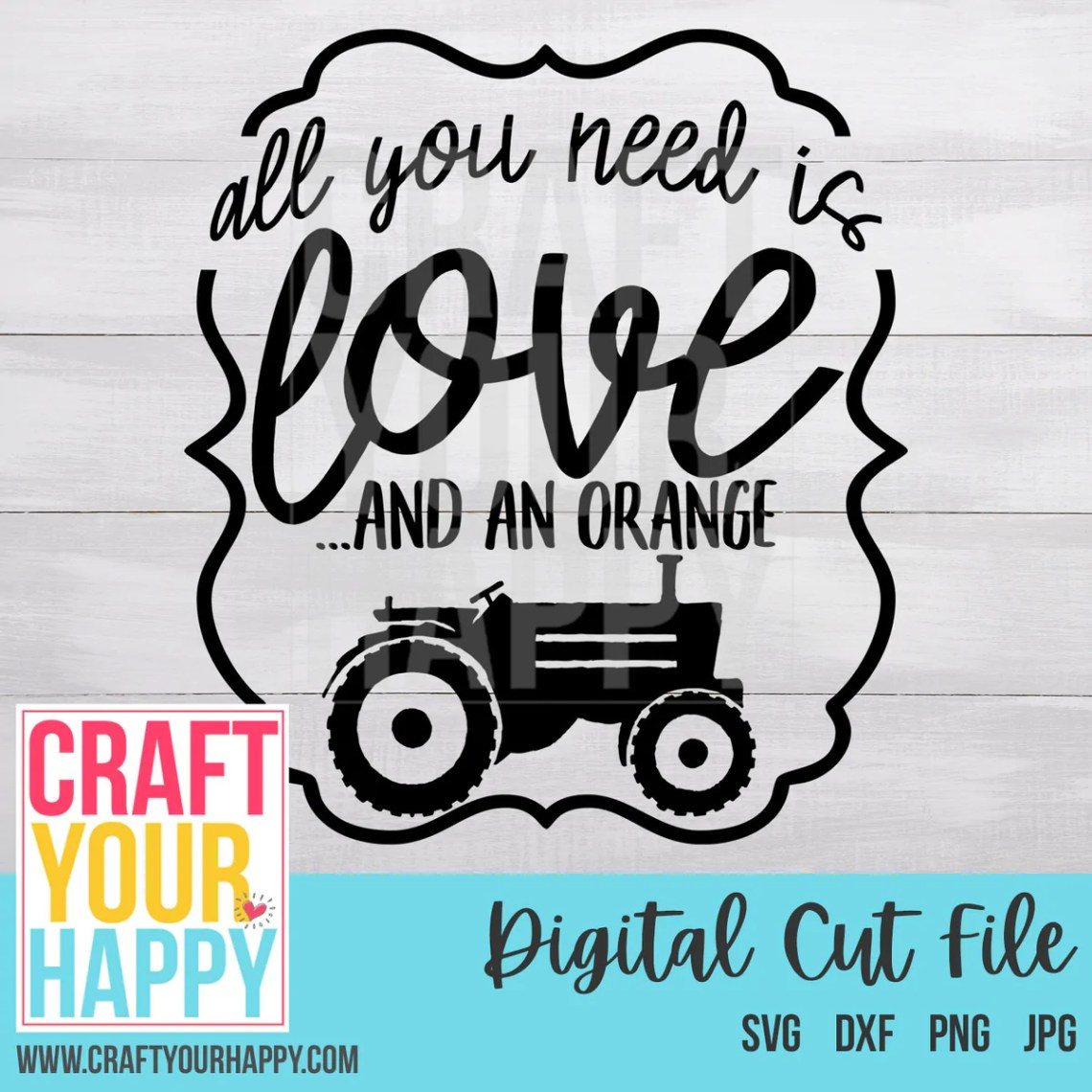 Download Farm SVG Cut File - All You Need Is Love And An Orange ...