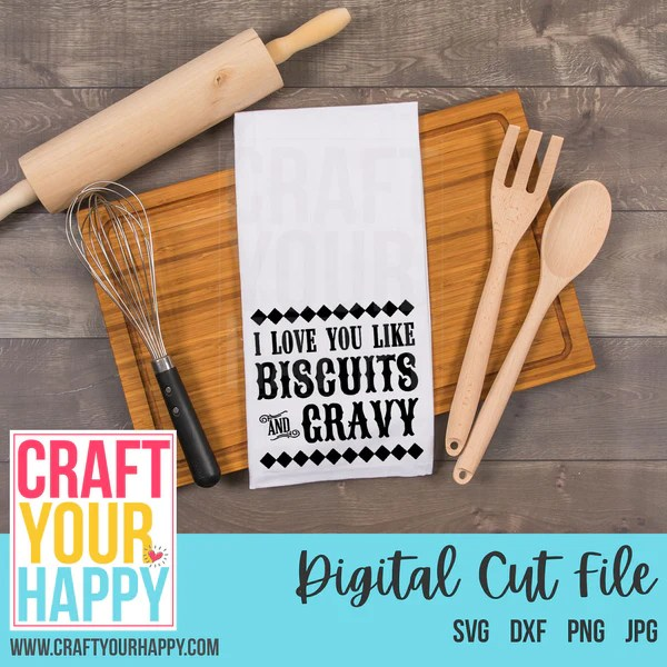 Download Folk Wisdom SVG Cut File - I Love You Like Biscuits And ...