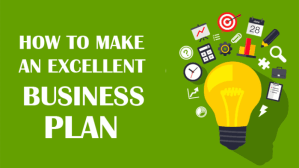 HOW TO MAKE AN EXCELLENT BUSINESS PLAN