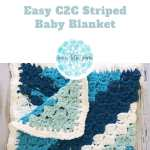 Easy C2c Striped Baby Blanket Free Crochet Pattern Love Life Yarn