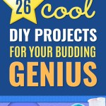 26 Stem Projects For Kids Diy Projects For The Budding Genius