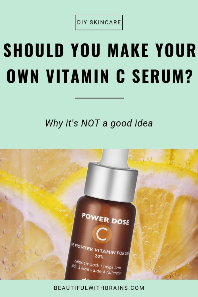 4 Reasons Why Making Your Own Vitamin C Serum Is Not A Good Idea Beautiful With Brains
