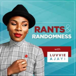 Luvvie: rants and randomness