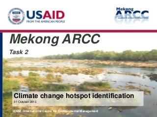Mekong ARCC Climate Change Impact and Adaptation Study: Hotspot Identification