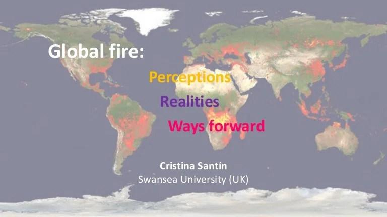 View fire maps or request assistance. Wildfire Workshop Presentation Cristina Santin