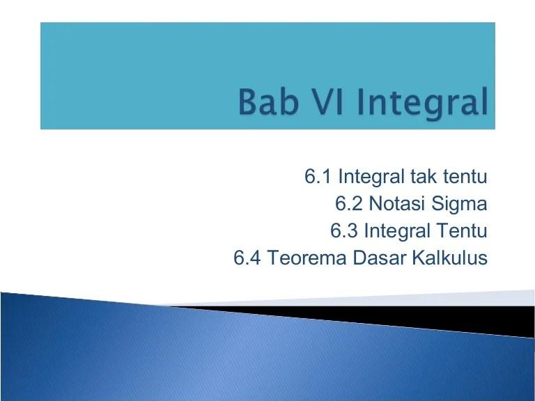 23/04/2016· teorema dasar kalkulus menjelaskan tentang hubungan antara dua operasi pusat kalkulus , yaitu diferensiasi dan integrasi. Bab 6 Integral Kalkulus 1