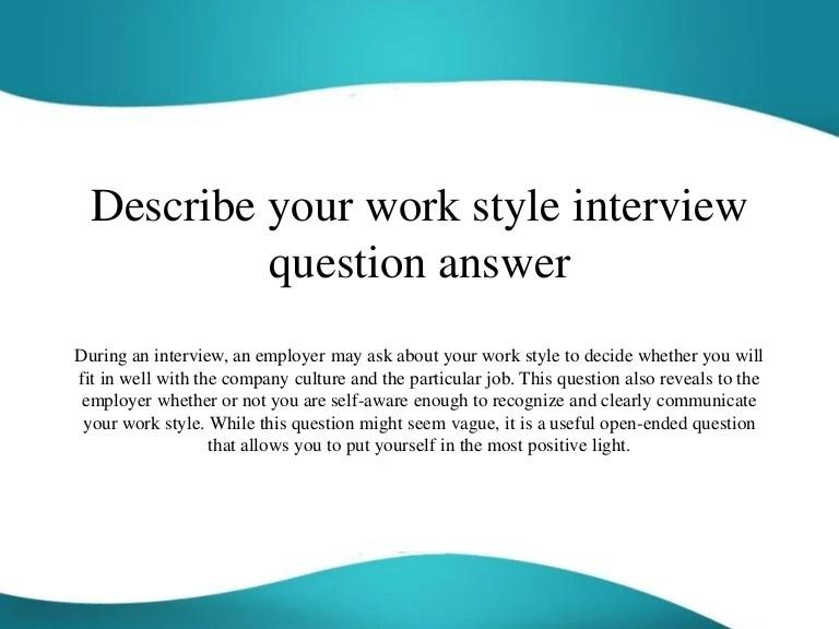 How To Answer Interview Questions.  Describeyourworkstyleinterviewquestionanswer 151113025143 Lva1 App6891  Thumbnail 4 Jpg Cb 1447383130