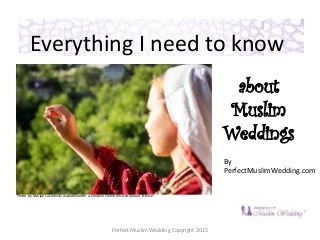 Everything i need to know about muslim weddings