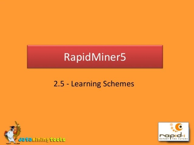 RapidMiner: Learning Schemes In Rapid Miner5
