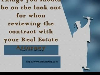 Things you should be on the look out for when reviewing the contract with your Real Estate Attorney