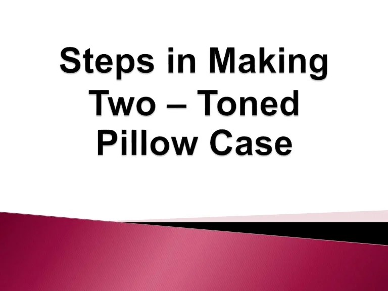 steps in making two toned pillow case