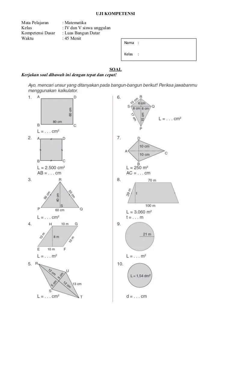 Detail soal matematika kelas 4 bangun datar pdf dapat kamu nikmati dengan cara klik link download dibawah dengan mudah tanpa iklan yang mengganggu. Uji kompetensi luas bangun datar dan segi banyak