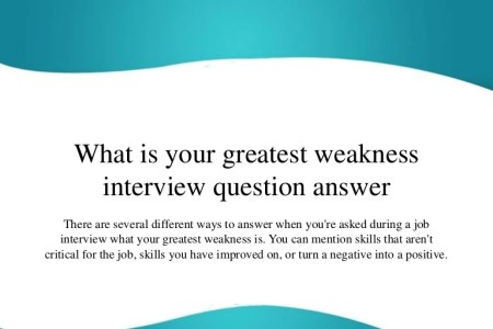 best way to answer interview question what are your weaknesses idea