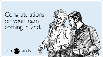 someecards.com - Congratulations on your team coming in 2nd