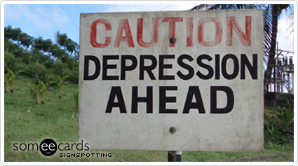 someecards.com - Caution Depression Ahead