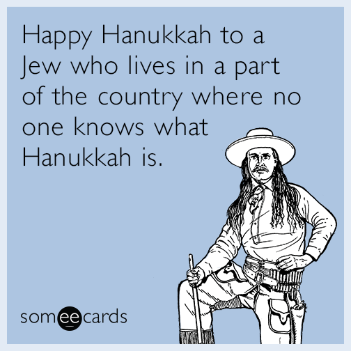 Happy Hanukkah To A Jew Who Lives In A Part Of The Country