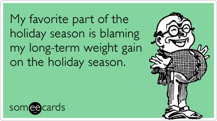 Christmas Holiday Season Weight Gain Eating Funny Ecard