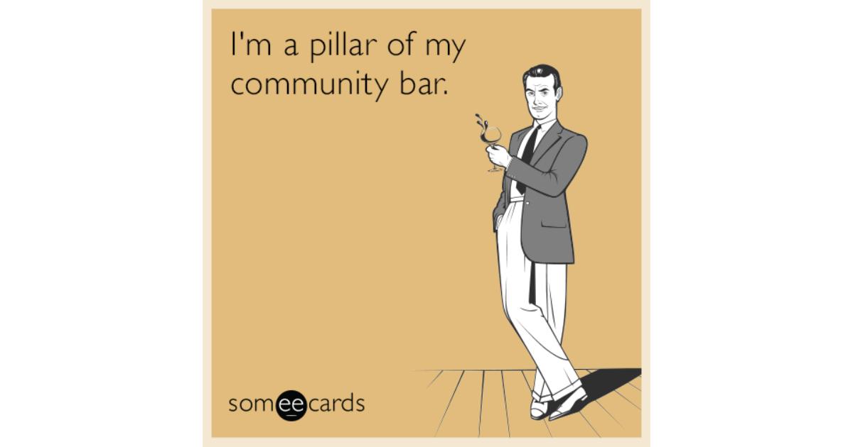 I M A Pillar Of My Community Bar Drinking Ecard