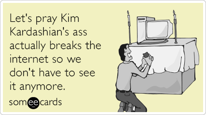 https://i1.wp.com/cdn.someecards.com/someecards/filestorage/kim-kardashian-ass-internet-break-funny-ecard-9WU.png?w=620
