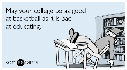 Ncaa Tournament College Basketball Education Funny Ecard