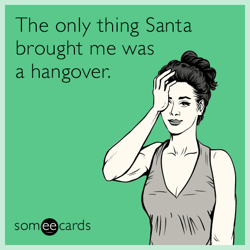 The Only Thing Santa Brought Me Was A Hangover