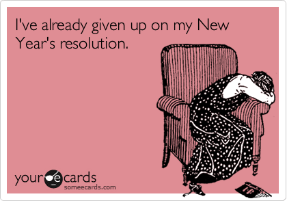 Image result for given up on new year resolution