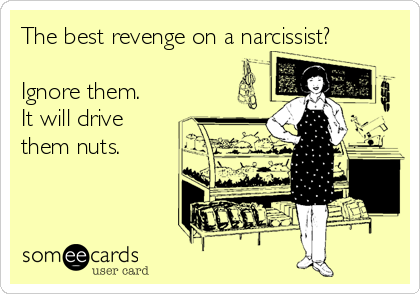 The Best Revenge On A Narcissist Ignore Them It Will