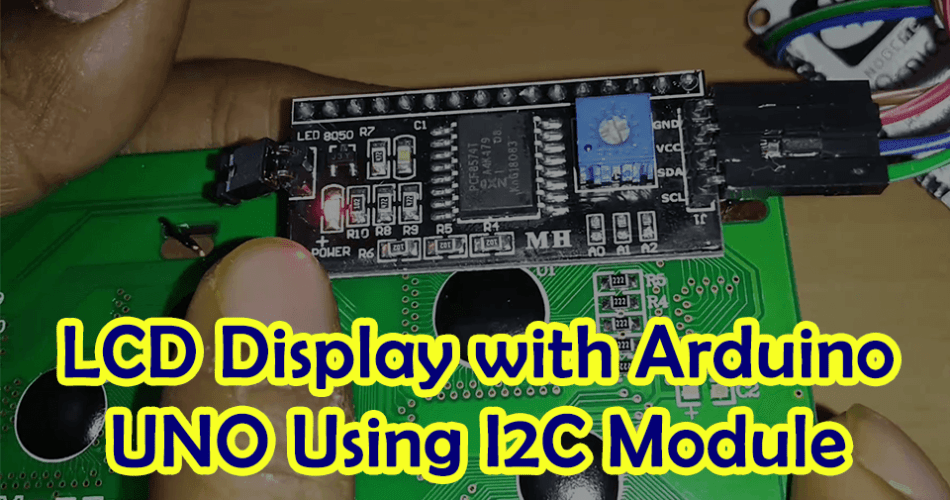 Connect LCD Display with Arduino UNO Using I2C Module