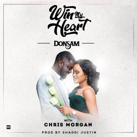 Donsam - Win my Heart Ft Chris Morgan Mp3 Download