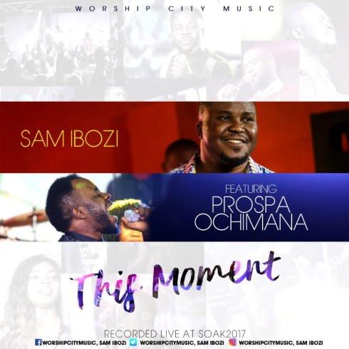 Sam Ibozi Ft. Prospa Ochimana - This Moment Mp3 Download