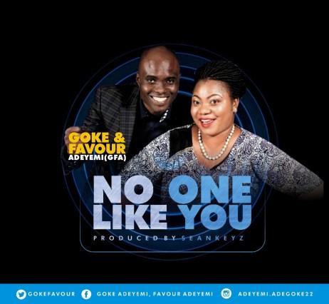 Goke X Favour Adeyemi - No One Like You Mp3 Download