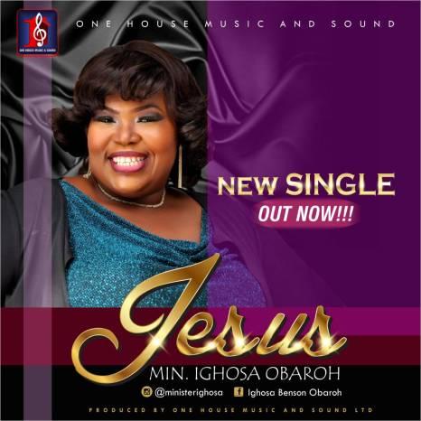 Ighosa Benson Obaroh - Jesus Mp3 Download