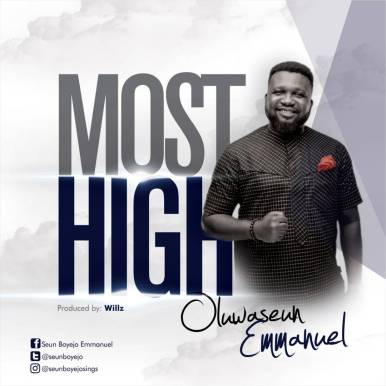 Oluwaseun Emmanuel - Most High Mp3 Download