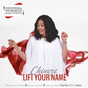 Chineze - Lift Your Name Mp3 Download