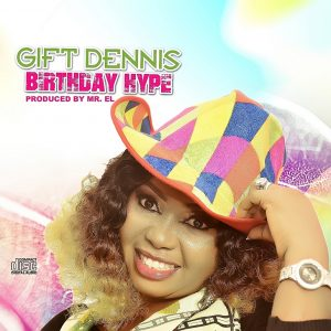 Gift Dennis - Birthday Hype Mp3 Download