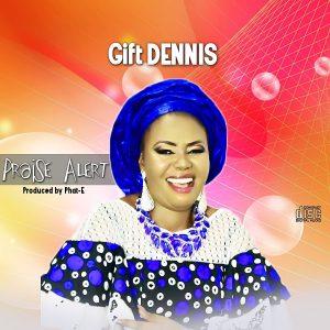 Gift Dennis - Praise Alert Mp3 Download