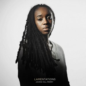 MP3 + VIDEO] Jackie Hill Perry - Lamentations Mp3 Download