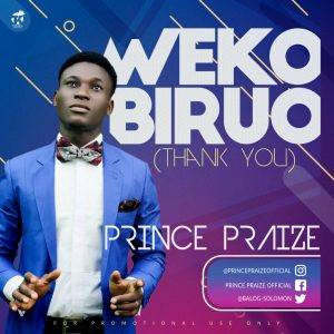 Prince Praize - Weko Biro + Dulce Jesus Ft. TeeWorship Mp3 Download