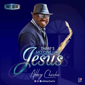Abbey CheChe - No One (There's No One Like Jesus) Ft. ETG, Mayowa