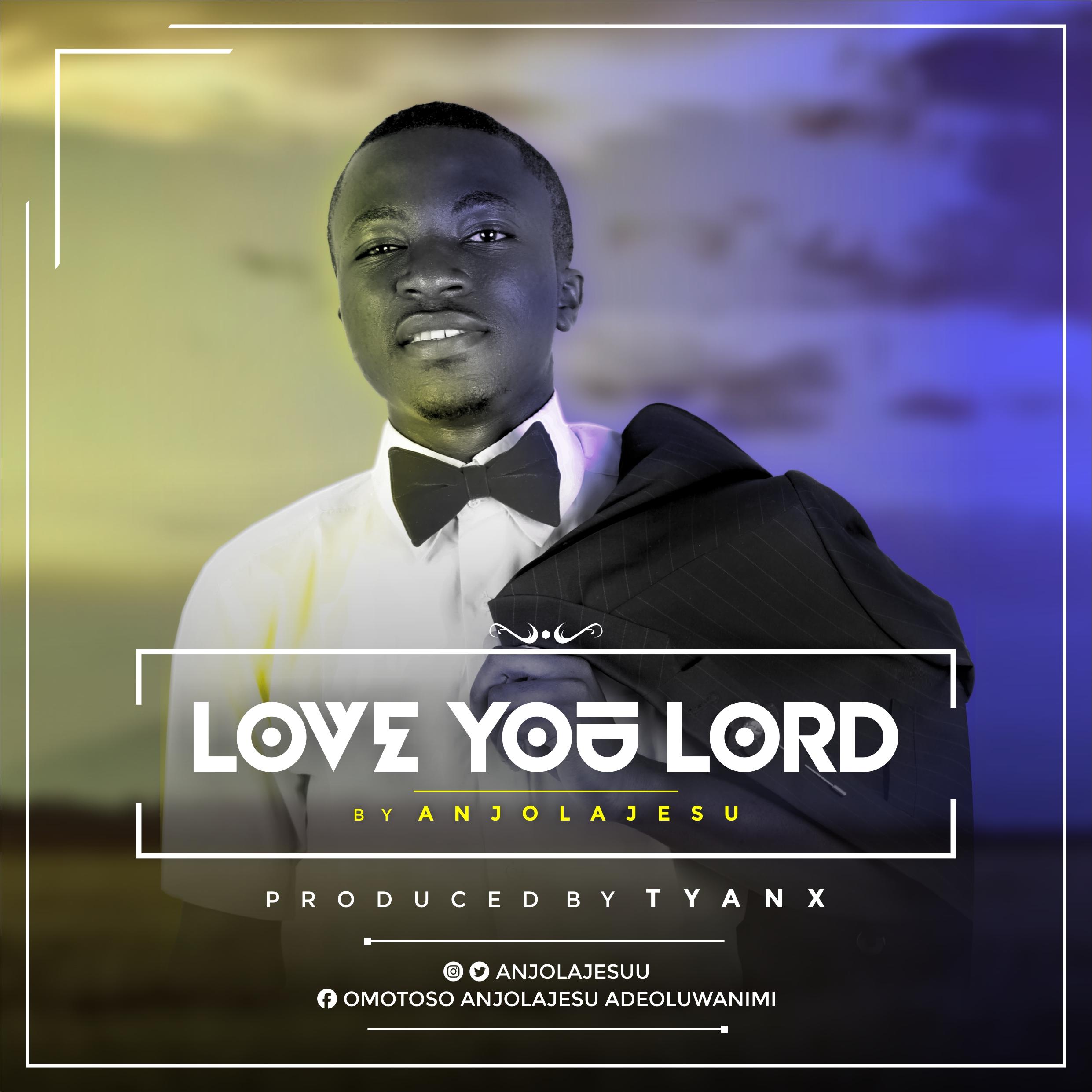 AnjolaJesu Love You Lord Mp3 Download