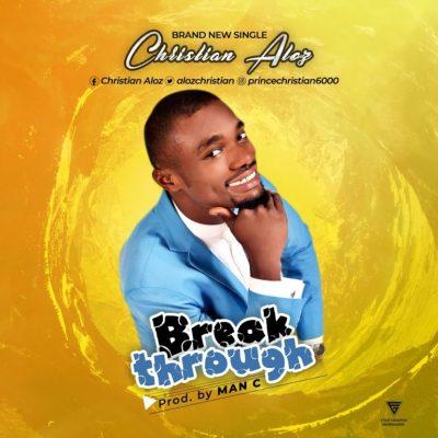 Christian Aloz Breakthough Mp3 Download