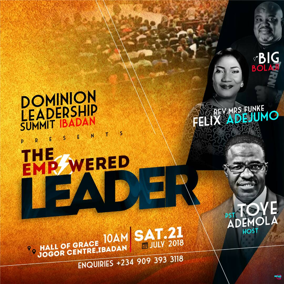 Toye Ademola Brings Dominion Leadership Summit to Ibadan With Funke Felix-Adejumo & Gospel Artiste Big Bolaji