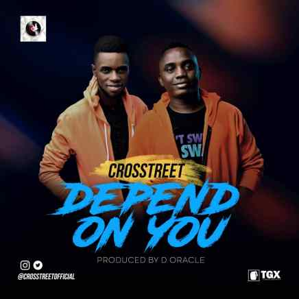 Crosstreet Depend on You Lyrics / Mp3 Download
