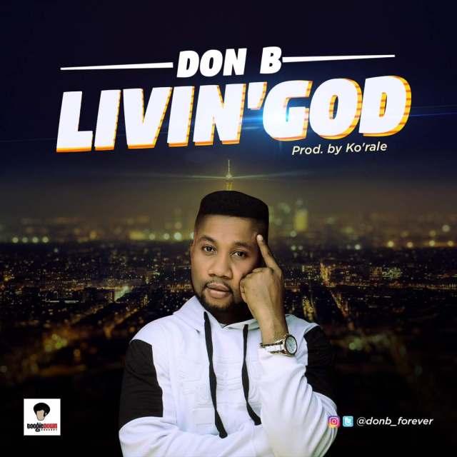Don B Living God Mp3 Download